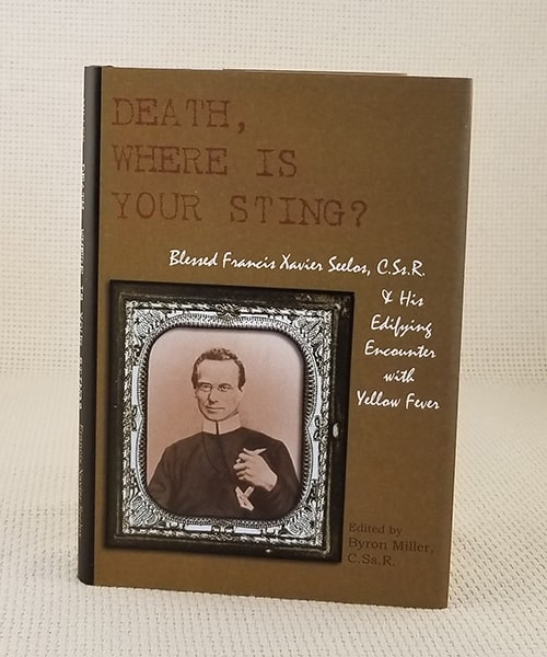 "Photo of ""Death, Where is Your Sting? Blessed Francis Xavier Seelos, C.Ss.R. and His Edifying Encounter with Yellow Fever"" Book"